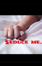Seduce Me... (Boyxboy) by LightPinkRose