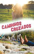 Caminhos Cruzados by AlineRubert