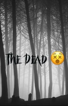 The Dead 😵 by Mammmi_M