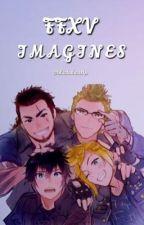 Final Fantasy XV ➢ Imagines by blackxhearts