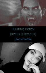 Hunting Derek (Derek x Reader) by Lilwriterbefree