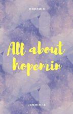 •Tất tần tật về HopeMin - 홉민• by _jenmin_