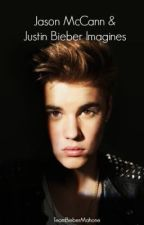 Justin Bieber & Jason McCann Imagines by TeamBieberMahone