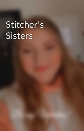 Stitcher's Sisters by Queen_B_of_fanfics