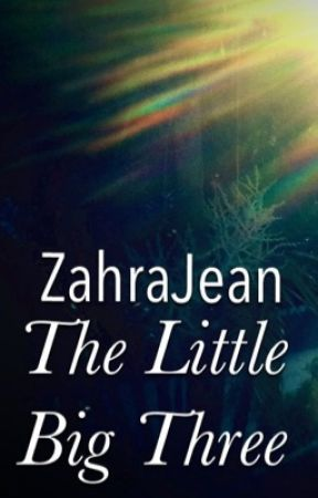 The Little Big Three by ZahraJean