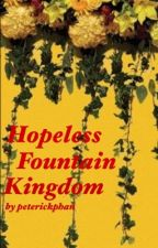 hopeless fountain kingdom  by PeterickPhan