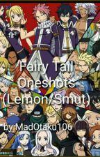 Fairy Tail X Reader One Shots (smut/lemon) by MadOtaku106