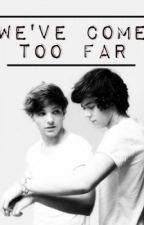 We've come too far by niamatenouis
