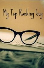 My Top Ranking Guy by Girlinthecorner13