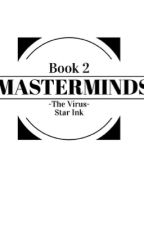 Masterminds 2- tHe ViRuS by squid_denise