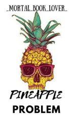 Pineapple Problem by XxColourfulHorrorXx