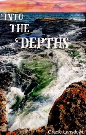 Into the Depths by rosiegracie