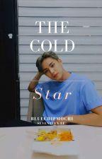 The Cold Star |Seventeen FF | by kingx_oreo