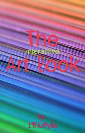 The (interactive) Art Book by 19Fluffy86