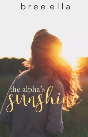 The Alpha's Sunshine by BreeElla