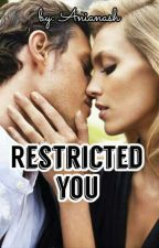 Restricted You by Anianash