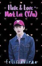 ❥Hate & Love • Mark Lee (y/n)  by feliciaviraa