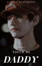 Touch me, daddy『 kookv 』hiatus by _GGUKCCI