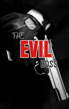 THE EVIL BOSS  TAMAT  ✔ by anonymous-lovers