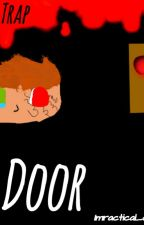Trapdoor (A Jimmy Casket Fanfiction) by AmicusMohalo