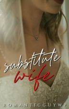 Substitute Wife wattys 2017 by alden_MAINE22