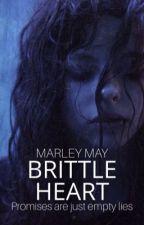 Brittle Heart by Mxrleyy