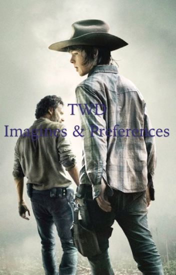 TWD Imagines/ Preferences *most likely discontinued*