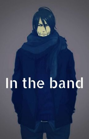 In the band (Kakuzu x Reader: modern) by Awesomelemonaids