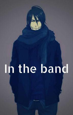 In the band (Kakuzu x Reader: modern) by Awesomelemonaids