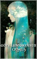Gözyaşım Okyanus Olmuş - 18 by Yazaroski