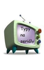 Typy na seriály by SharraneH