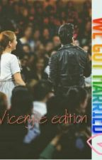 We got married (Vicerylle Edition) by engrcham