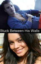 Stuck Between His Walls by lydiajaynee