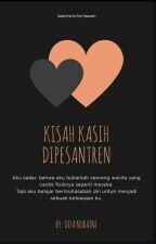 Kisah kasih di pesantren by diladilanuraini07