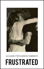 Frustrated: A Larry Stylinson oneshot by desculpatonervosa