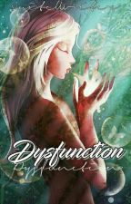 Dysfunction by QuiteWriter