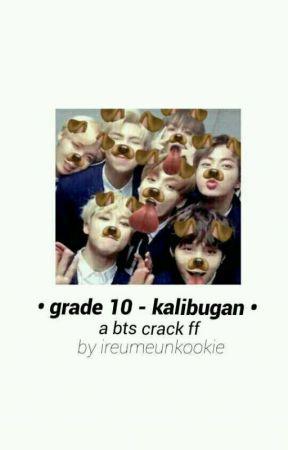 grade 10 - kalibugan    bts crack ff by ireumeunkookie