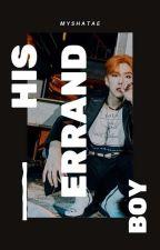 His Errand Boy | Kihyun [REWRITING] by myshatae