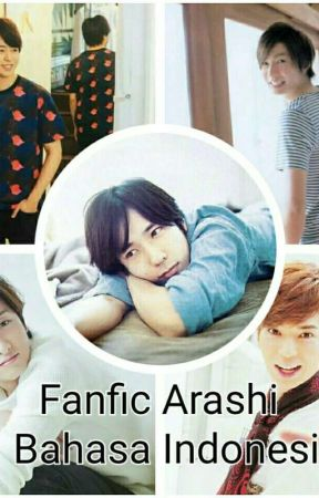 Arashi Fanfic (Bahasa Indonesia Version) by yumn_yumi