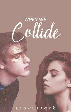 When We Collide by SnowxStark