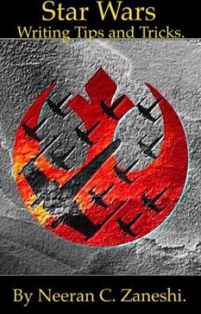Star Wars Writing Tips and Tricks. by neeran