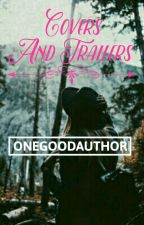 Covers And Trailers by onegoodauthor