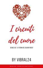 I circuiti del cuore by Vibral24