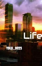 Life by yolo_8023