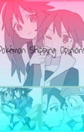 Pokemon Shippings Opinions by 1crazyslider