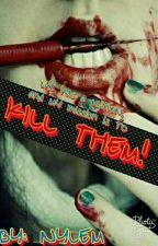 Kill Them by nylemparo