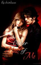 The Other Half of Me (On Going) by christelracar