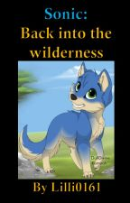 Sonic: Back into the wilderness by Lilli0161