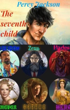The Seventh Child (Percy Jackson fanfic) (FanFiction.net) by cooljazzftw