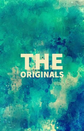 The Originals- A Limited Literate RP by blipblop1